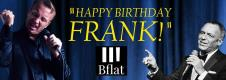 HAPPY BIRTHDAY FRANK SINATRA! * SPECIAL EVENT*